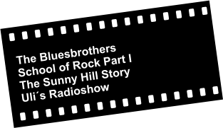 The Bluesbrothers School of Rock Part I The Sunny Hill Story Uli´s Radioshow